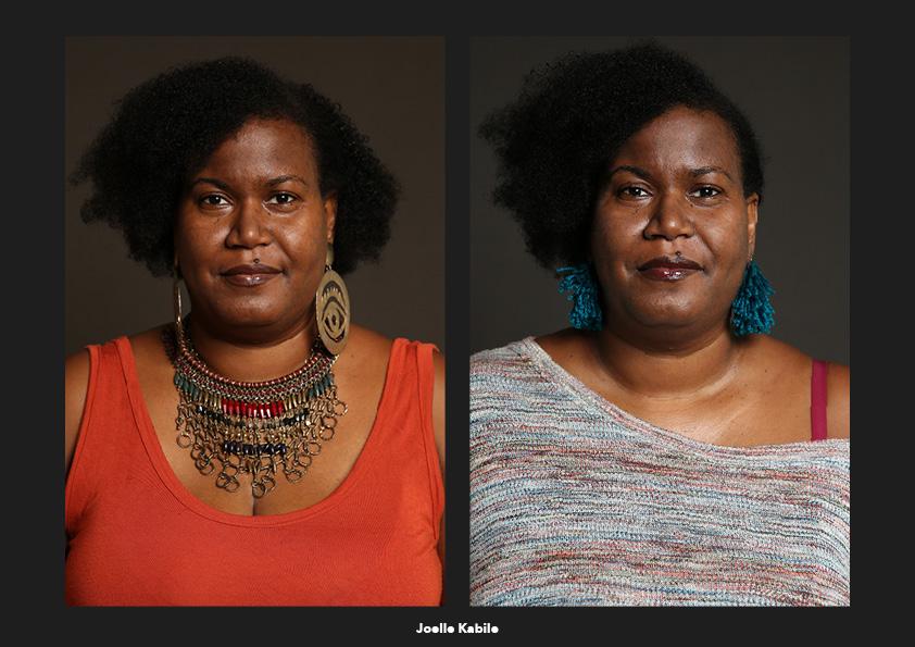 Joelle Kabile / Martinique Origines: La seule chose qui m'est venue à l'esprit c'est que je devrais poser nue. Identités: Je ne me préoccupe que de mon humeur du jour pour savoir ce que je vais porter, et je ne me restreins ni ne m'interdis rien de ce point de vue.